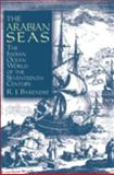 The Arabian Seas : The Indian Ocean World of the Seventeenth Century, Barendse, Rene J., 076560728X