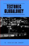 Tectonic Globaloney, N. Christian Smoot, 1413437281