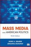 Mass Media and American Politics, Doris A. Graber and Johanna Dunaway, 1452287287