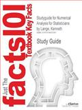 Studyguide for Numerical Analysis for Statisticians by Kenneth Lange, Isbn 9781441959447, Cram101 Textbook Reviews and Kenneth Lange, 147840728X