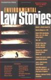 Environmental Law Stories, Richard Lazarus, Oliver Houck, 1587787288