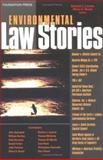 Environmental Law Stories, Richard J Lazarus, Oliver A Houck, 1587787288