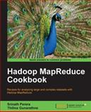 Hadoop MapReduce Cookbook, Srinath Perera and Thilina Gunarathne, 1849517282