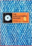 The Subcultures Reader, , 0415127289
