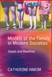 Models of the Family in Modern Societies : Ideals and Realities, Hakim, Catherine, 075463728X