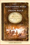 The Southern Mind under Union Rule : The Diary of James Rumley, Beaufort, North Carolina, 1862-1865, Browning, Judkin, 081303728X
