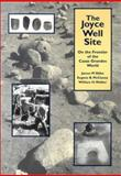 The Joyce Well Site : On the Frontier of the Casas Grandes World, McCluney, Eugene B., 087480728X