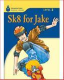 Foundation Readers Level 2. 1 SK8 for Jake Set Of 25 9781424007288
