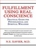 Fulfillment Using Real Conscience, N. S. Xavier, 1438967284