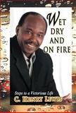 Wet Dry and on Fire, C. Henry Lewis, 1463307284
