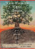 The Family Tree of Jesus, Curt D. Baker, 147597728X