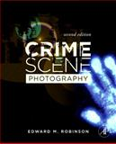 Crime Scene Photography, Robinson, Edward M., 0123757282