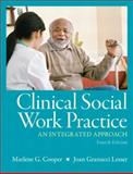 Clinical Social Work Practice : An Integrated Approach, Cooper, Marlene G. and Lesser, Joan Granucci, 0205787282