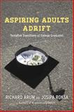 Aspiring Adults, Richard Arum and Josipa Roksa, 022619728X
