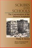 Scribes and Schools : The Canonization of the Hebrew Scriptures, Philip R. Davies, 0664227287