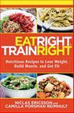 Eat Right, Train Right, Niclas Ericsson and Camilla Porsman Reimhult, 1620877287