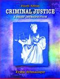 Criminal Justice : A Brief Introduction, Schmalleger, Frank M., 0130887293
