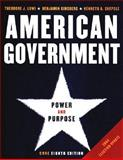 American Government : Power and Purpose, Lowi, Theodore J. and Ginsberg, Benjamin, 0393927296