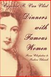 Dinners with Famous Women, Eugenia R. Van Vliet, 0595297293