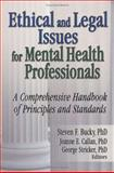 Ethical and Legal Issues for Mental Health Professionals : A Comprehensive Handbook of Principles and Standards, , 0789027291