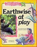 Earthwise at Play, Marybeth Lorbiecki and Linda Lowery, 0876147295