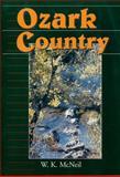 Ozark Country, McNeil, W. K., 0878057293