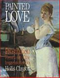Painted Love, Hollis Clayson, 0892367296