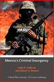 Mexico's Criminal Insurgency, John P. Sullivan and Robert J. Bunker, 1475927290