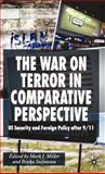 The War on Terror in Comparative Perspective : Us Security and Foreign Policy after 9/11, Miller, Mark J., 0230007295