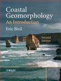 Coastal Geomorphology : An Introduction, Bird, Eric, 0470517298