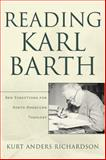 Reading Karl Barth : New Directions for North American Theology, Richardson, Kurt Anders, 0801027292