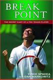 Break Point, Vince Spadea and Dan Markowitz, 1550227297