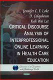 Critical Discourse Analysis of Interpersonal Online Learning in Health Care Education, Loke, Jennifer C. F. and Colquhoun, D., 1611227291