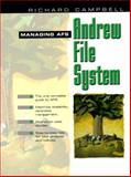 Managing AFS : The Andrew File System, Campbell, Andrew and Campbell, Richard, 0138027293