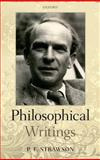 Philosophical Writings, Strawson, P. F., 0199587299