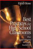 Best Practices for High School Classrooms : What Award-Winning Secondary Teachers Do, Stone, Randi, 0761977295