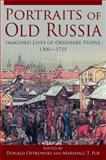 Portraits of Old Russia : Imagined Lives of Ordinary People, 1300-1725, Ostrowski and Ostrowski, Donald G., 0765627299