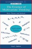 The Essence of Multivariate Thinking : Basic Themes and Methods, Harlow, Lisa Lavoie, 0805837299