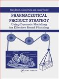 Pharmaceutical Product Strategy, Peck, Corey and Paich, Mark, 0849327296