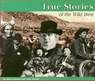 True Stories of the Wild West, Michel Lipman, 0912517298