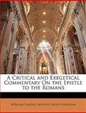 A Critical and Exegetical Commentary on the Epistle to the Romans, William Sanday and Arthur Cayley Headlam, 1143327292