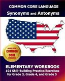 COMMON CORE LANGUAGE Synonyms and Antonyms Elementary Workbook, Common Core Division Test Master Press, Common Core Division, 1493587293