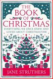 The Book of Christmas, Jane Struthers, 0091947294