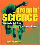 Droppin' Science, Denise L. Mc Iver, 0609807293