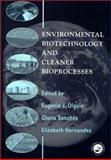 Environmental Biotechnology and Cleaner Bioprocesses, , 0748407294
