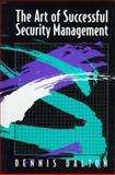 The Art of Successful Security Management, Dalton, Dennis R., 0750697296