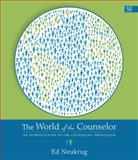 The World of the Counselor : An Introduction to the Counseling Profession, Neukrug, Edward S., 1305087291