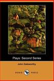 Plays: Second Series, Galsworthy, John, 1406517291