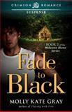 Fade to Black, Molly Kate Gray, 1440557292
