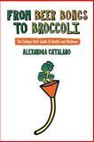 From Beer Bongs to Broccoli, Alexandra Catalano, 1478107294